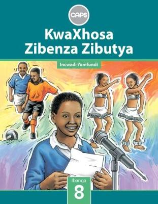Picture of KwaXhosa zibenza zibutya CAPS: Gr 8: Learner's book : Home language