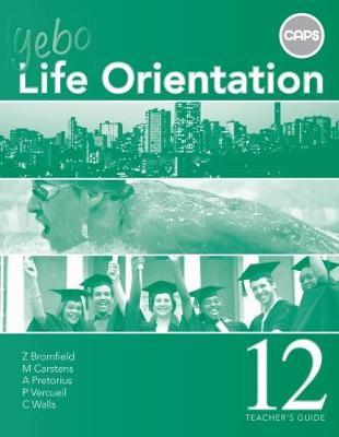 Yebo Life Orientation : Grade 12 : Teacher's Guide