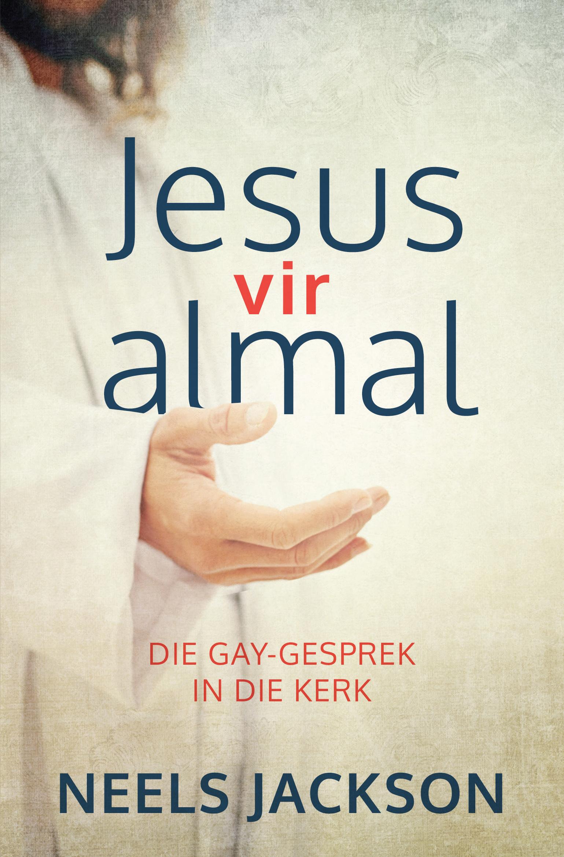 Jesus vir Almal : Die Gay-Gesprek in die Kerk