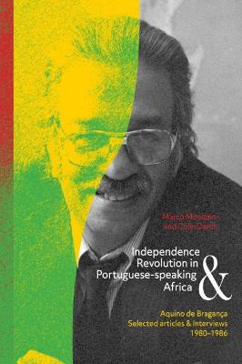 Picture of Independence and Revolution in Portuguese-Speaking Africa : Selected Articles and Interviews, 1980-1986