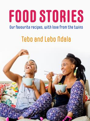 Food Stories : Our Favourite Recipes, with Love From the Twins