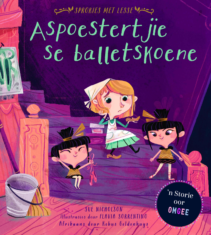 Picture of Sprokies met Lesse: Aspoestertjie se balletskoene : 'n Storie Oor Omgee