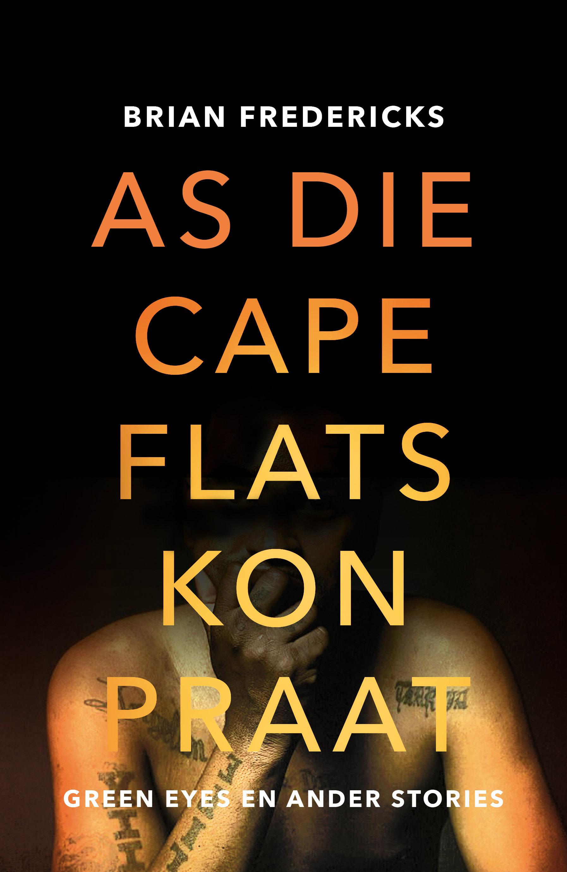 As die Cape Flats kon Praat : Green Eyes en Ander Stories