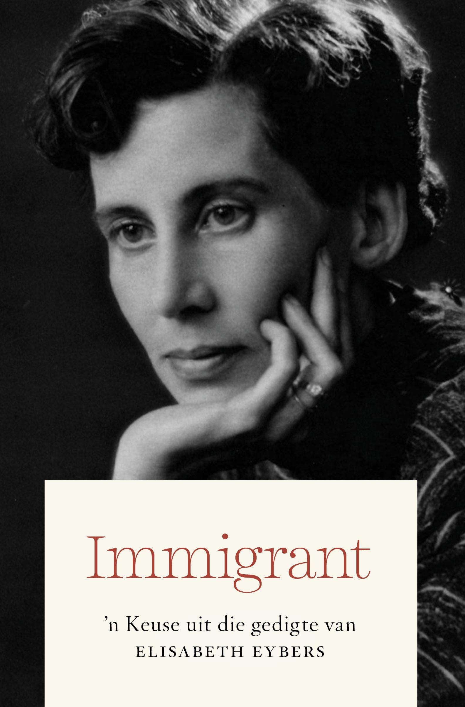 Immigrant : 'n Keuse Uit die Gedigte van Elisabeth Eybers