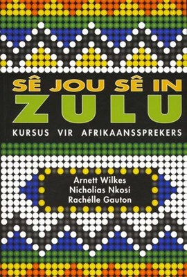 Picture of Se Jou Se in Zulu: Zulu-kursus Vir Afrikaanssprekers