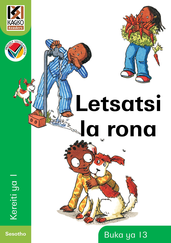 Picture of Kagiso Reader: Letsatsi la rona : Kereiti 1 : Book 13