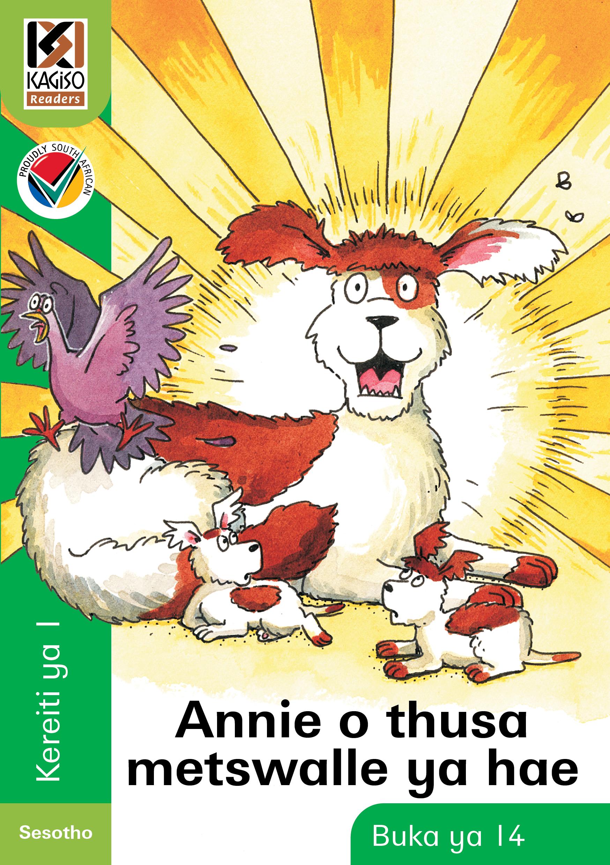 Picture of Kagiso Reader: Annie o thusa metswalle ya hae : Kereiti 1 : Book 14