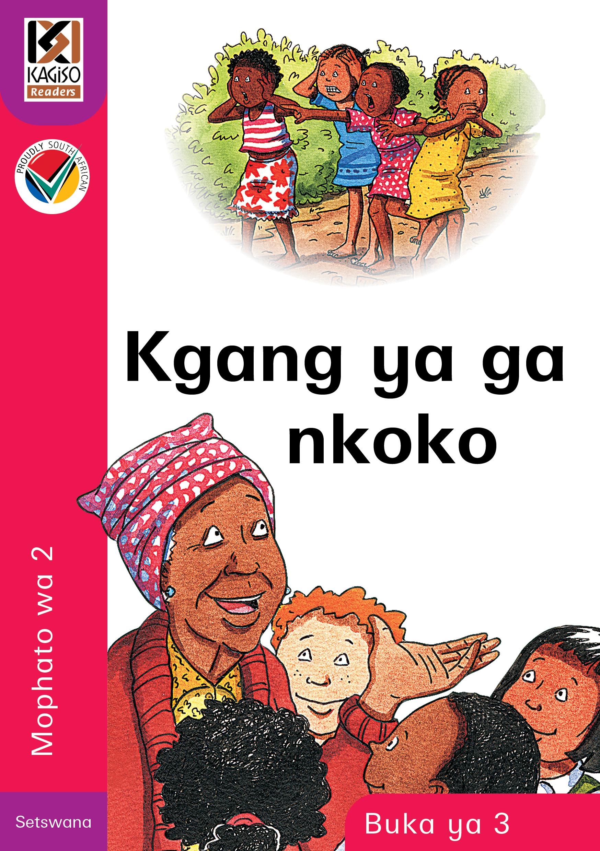 Picture of Kagiso Reader: Kgang ya ga nkoko (NCS) : Grade 2 : Book 3