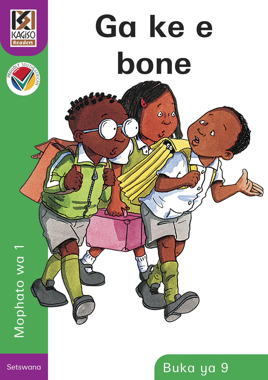 Picture of Kagiso Reader: Ga ke e bone (NCS) : Grade 1 : Book 9