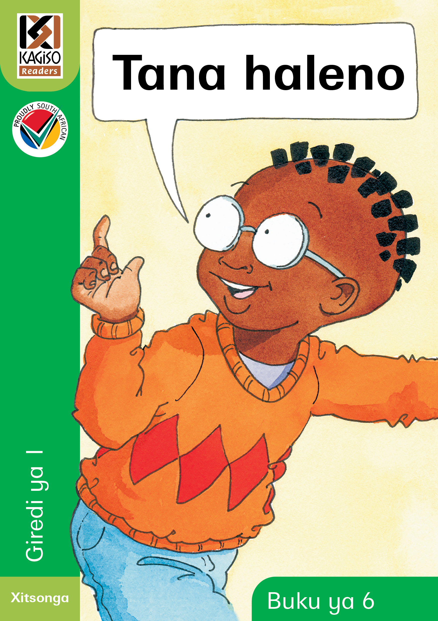Picture of Kagiso Reader: Tana haleno (NCS) : Grade 1 : Book 6