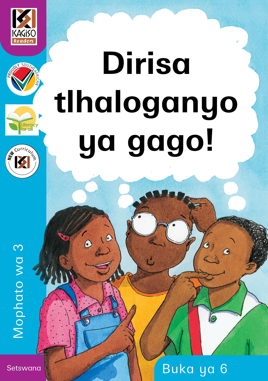 Picture of Kagiso Reader: Dirisa tlhaloganyo ya gago! (NCS) : Grade 3 : Book 6
