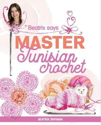 Picture of Beatrix says: Master Tunisian crochet