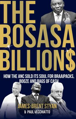 Picture of The Bosasa Billions : How the ANC Sold its Soul