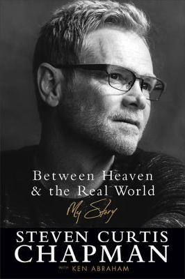 Picture of Between Heaven and the Real World: My Story