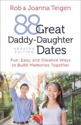 Picture of 88 Great Daddy-Daughter Dates: Fun, Easy & Creative Ways to Build Memories Together