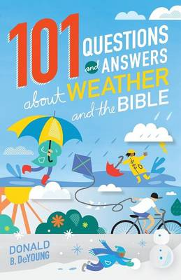 Picture of 101 Questions and Answers About Weather and the Bible
