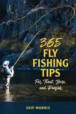 Picture of 365 Fly-Fishing Tips for Trout, Bass, and Panfish