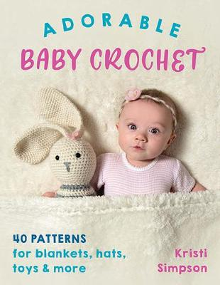 Picture of Adorable Baby Crochet : 40 Patterns for Blankets, Hats, Toys & More