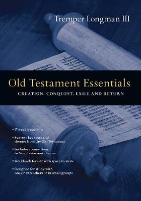 Old Testament Essentials : Creation, Conquest, Exile and Return