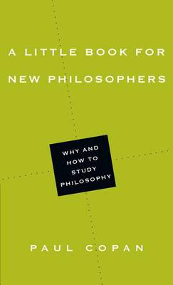 Picture of A Little Book for New Philosophers : Why and How to Study Philosophy
