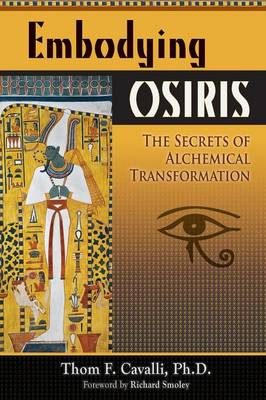 Picture of Embodying Osiris : The Secrets of Alchemical Integration