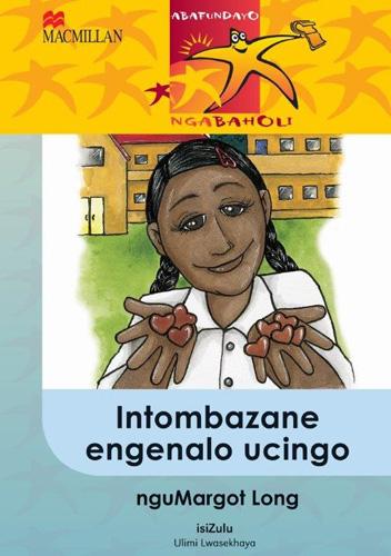 Picture of Intombazana engenalo ucingo: Gr 5: Reader