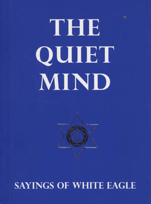 Picture of The Quiet Mind : Sayings of White Eagle