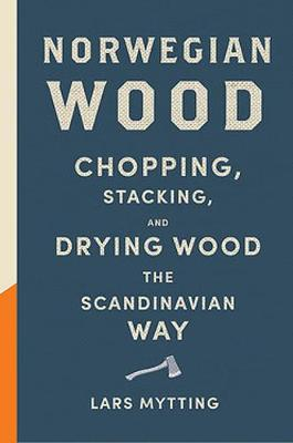Picture of Norwegian Wood : The pocket guide to chopping, stacking and drying wood the Scandinavian way