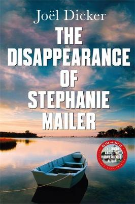 The Disappearance of Stephanie Mailer : A gripping new thriller with a killer twist