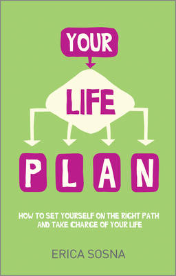 Your Life Plan : How to set yourself on the right path and take charge of your life