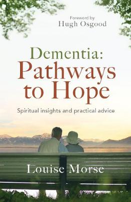 Picture of Dementia: Pathways to Hope: Spiritual Insights and Practical Advice