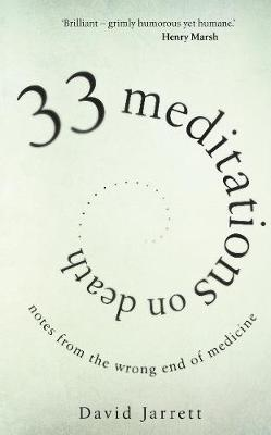 Picture of 33 Meditations on Death : Notes from the Wrong End of Medicine