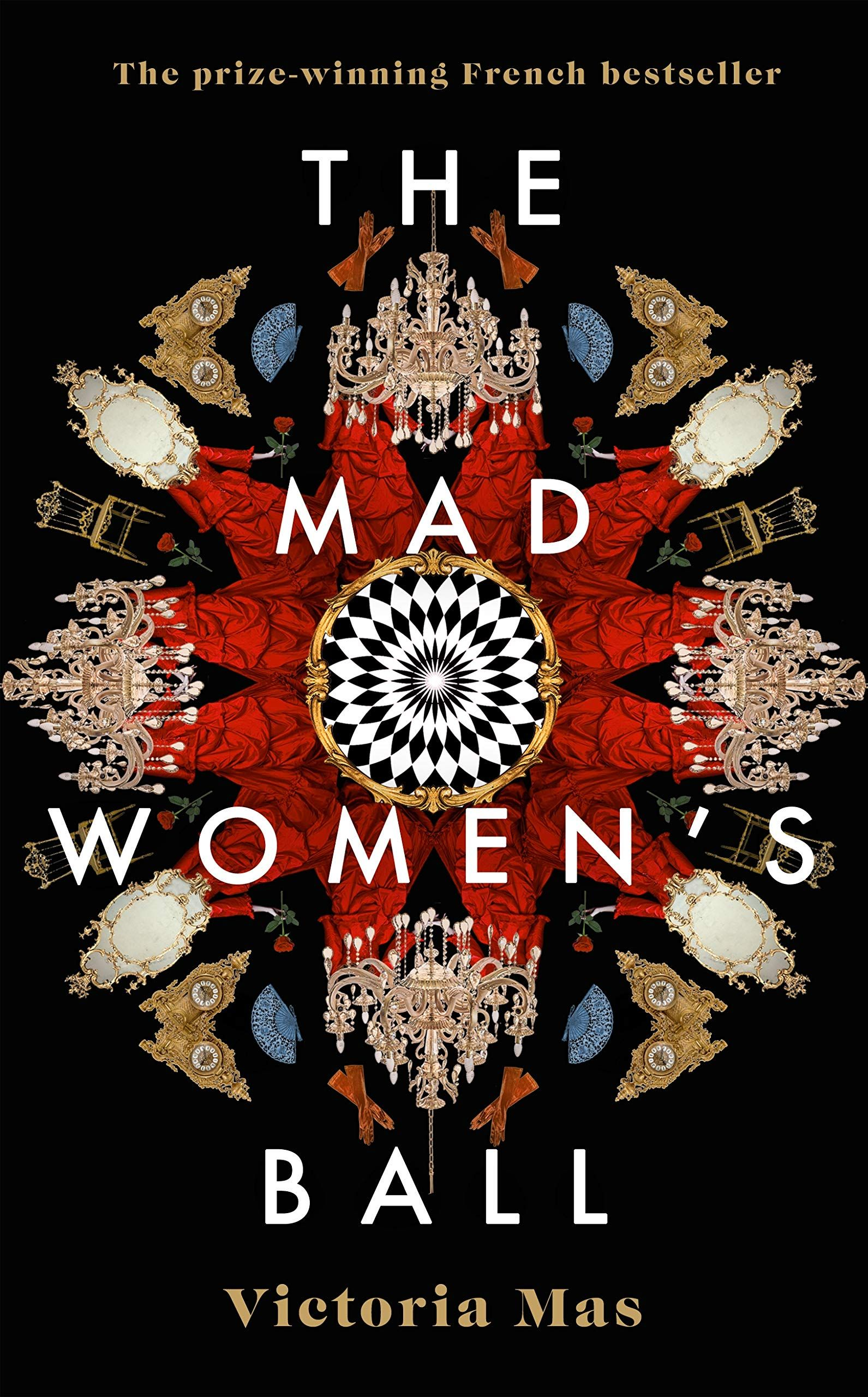 The Mad Women's Ball : The prize-winning French bestseller