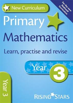 New Curriculum Primary Maths Learn, Practise and Revise Year 3