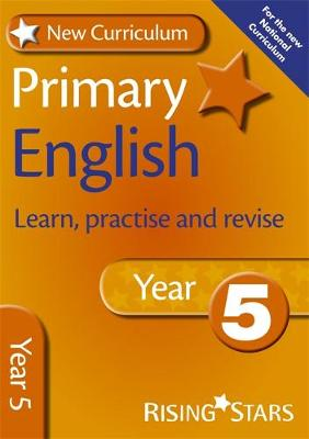 New Curriculum Primary English Learn, Practise and Revise Year 5