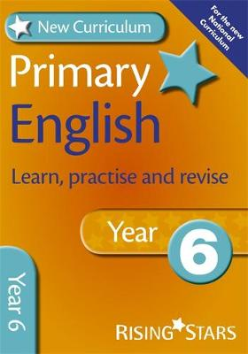 New Curriculum Primary English Learn, Practise and Revise Year 6