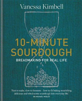 Picture of 10-Minute Sourdough : Breadmaking for Real Life
