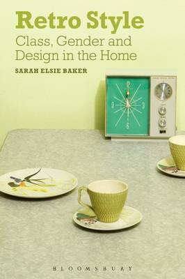 Retro Style: Class, Gender and Design in the Home
