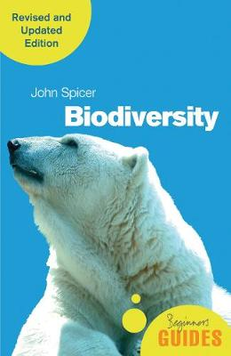 Biodiversity : A Beginner's Guide (revised and updated edition)