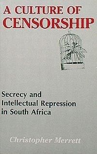 Picture of A Culture of Censorship : Secrecy and Intellectual Repression in South Africa