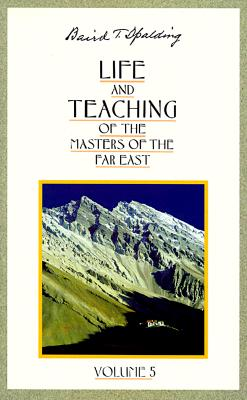 Picture of Life and Teaching of the Masters of the Far East; Volume 5
