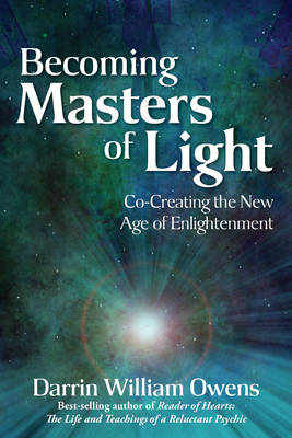 Picture of Becoming Masters of Light : Co-Creating the New Age of Enlightenment