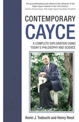 Picture of Contemporary Cayce : A Complete Exploration Using Today's Science and Philosophy