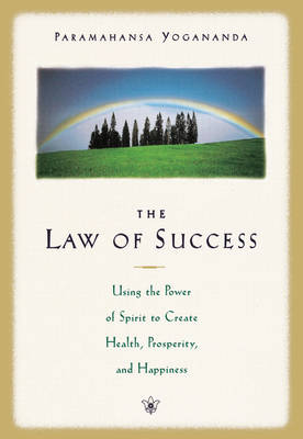 Picture of The Law of Success : Using the Power of Spirit to Create Health Prosperity and Happiness