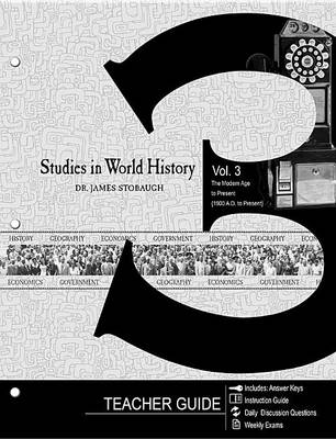 Studies in World History Vol 3 the Modern Age to Present (1900 A.D. to Present) Study Guide : Teacher