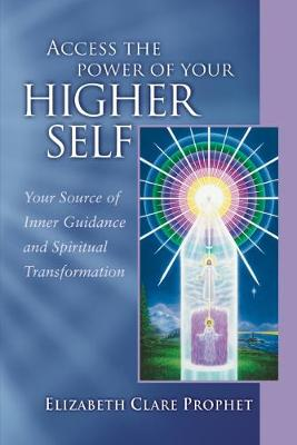 Picture of Access the Power of Your Higher Self : Your Source of Inner Guidance and Spiritual Transformation