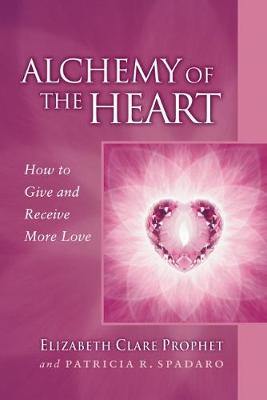 Picture of Alchemy of the Heart: How to Give and Receive More Love