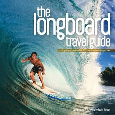 Picture of Longboard Travel Guide : A Guide to the World's 100 Best Longboarding Waves