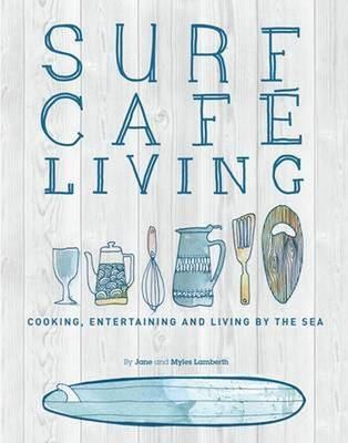 Picture of Surf Cafe Living : Cooking, Entertaining and Living by the Sea