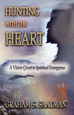 Picture of Hunting with the heart : A vision quest to spiritual emergence